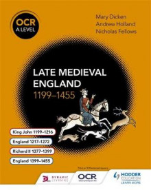 OCR A Level History: Late Medieval England 1199-1455 av Nicholas Fellows, Mary Dicken og Andrew Holland (Heftet)