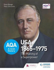 AQA A-Level History: The Making of a Superpower: USA 1865-1975 av Steve Waugh, Peter Clements og John Wright (Heftet)