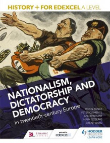 History+ for Edexcel A Level: Nationalism, dictatorship and democracy in twentieth-century Europe av Mark Gosling, Andrew Flint, Peter Clements, Robin Bunce og Sarah Ward (Heftet)