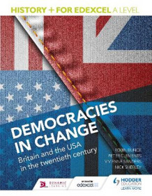 History+ for edexcel a level: democracies in change: britain and the usa in av Robin Bunce (Heftet)