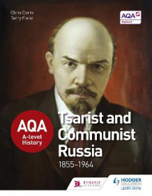 AQA A-Level History: Tsarist and Communist Russia 1855-1964 av Chris Corin og Terry Fiehn (Heftet)