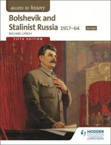 Access to History: Bolshevik and Stalinist Russia 1917-64 for AQA av Michael Lynch (Heftet)