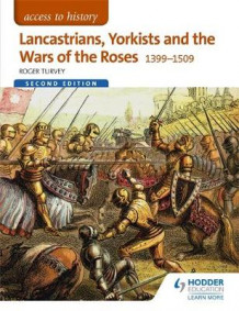 Access to History: Lancastrians, Yorkists and the Wars of the Roses, 1399-1509 Second Edition av Roger K. Turvey (Heftet)