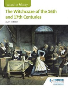 Access to History: The Witchcraze of the 16th and 17th Centuries av Alan Farmer (Heftet)