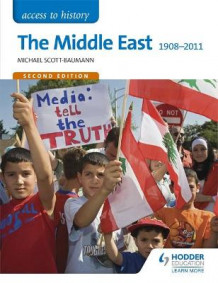 Access to History: The Middle East 1908-2011 av Michael Scott-Baumann (Heftet)