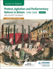 Access to History: Protest, Agitation and Parliamentary Reform in Britain 1780-1928 for Edexcel av Michael Scott-Baumann (Heftet)
