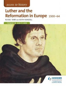 Access to History: Luther and the Reformation in Europe 1500-64 av Russel Tarr og Keith Randell (Heftet)