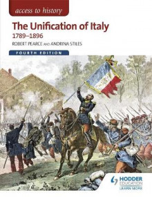 Access to History: The Unification of Italy 1789-1896 Fourth Edition av Andrina Stiles og Robert Pearce (Heftet)