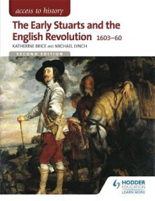 The Early Stuarts and the English Revolution 1603-60 av Katherine Brice og Michael Lynch (Heftet)