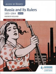Access to History: Russia and its Rulers 1855-1964 for OCR av Andrew Holland (Heftet)