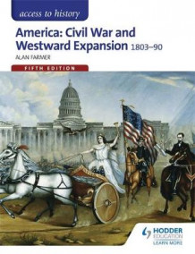 Access to History: America: Civil War and Westward Expansion 1803-1890 Fifth Edition av Alan Farmer (Heftet)