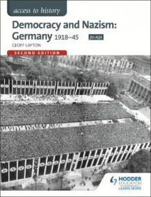 Access to History: Democracy and Nazism: Germany 1918-45 for AQA av Geoff Layton (Heftet)