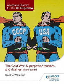 The Cold War: Superpower Tensions and Rivalries av David Williamson (Heftet)