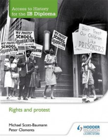 Access to History for the IB Diploma: Rights and Protest av Michael Scott-Baumann og Peter Clements (Heftet)