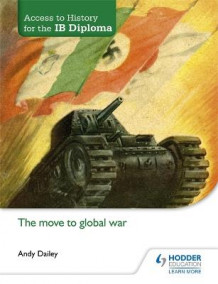 Access to History for the IB Diploma: The Move to Global War av Andy Dailey (Heftet)