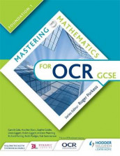 Mastering Mathematics for OCR GCSE: Foundation 1 av Gareth Cole, Heather Davis, Sophie Goldie, Linda Liggett, Robin Liggett, Andrew Manning, Richard Perring, Keith Pledger og Rob Summerson (Heftet)