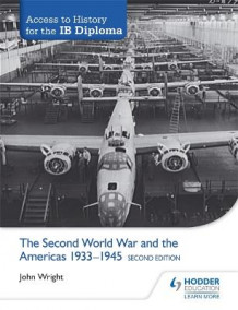 Access to History for the IB Diploma: The Second World War and the Americas 1933-1945 av John Wright (Heftet)