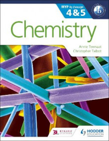 Chemistry for the Ib Myp 4 & 5 av Annie Termaat og Christopher Talbot (Heftet)