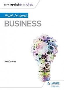My Revision Notes: AQA A Level Business av Neil James (Heftet)