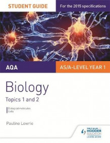 AQA AS/A Level Year 1 Biology Student Guide: Topics 1 and 2: 1 av Pauline Lowrie (Heftet)