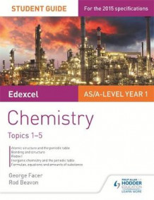 Edexcel AS/A Level Year 1 Chemistry Student Guide: Topics 1-5 av George Facer og Rod Beavon (Heftet)