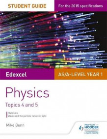 Edexcel AS/A Level Physics Student Guide: Topics 4 and 5: Topics 4 and 5 av Mike Benn (Heftet)