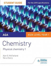 AQA AS/A Level Year 1 Chemistry Student Guide: Physical Chemistry 1: Student guide 1 av Alyn G. McFarland og Nora Henry (Heftet)