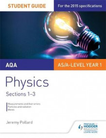 AQA AS/A Level Year 1 Physics Student Guide: Sections 1-3: 1 av Jeremy Pollard (Heftet)