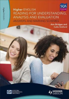 Higher English: Reading for Understanding, Analysis and Evaluation - Answers and Marking Schemes av Ann Bridges og Colin Eckford (Heftet)