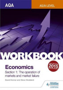 AQA as/A-Level Economics Workbook Section 1: the Operation of Markets and Market Failure av Steve Stoddard, David Horner, James Powell og Ray Powell (Heftet)
