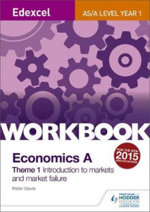 Edexcel A-Level/AS Economics A Theme 1 Workbook: Introduction to Markets and Market Failure av Peter Davis (Heftet)