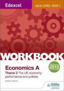 Edexcel A-Level/AS Economics A Theme 2 Workbook: The UK Economy - Performance and Policies av Andrew Sykes (Heftet)