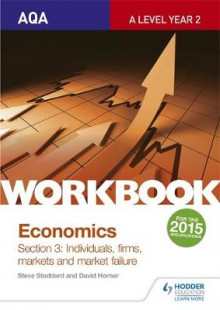 AQA A-Level Economics Workbook Section 3: Individuals, Firms, Markets and Market Failure: Workbook section 3 av Steve Stoddard og David Horner (Heftet)