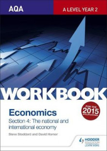 AQA A-Level Economics Workbook Section 4: The National and International Economy: Workbook section 4 av Steve Stoddard (Heftet)