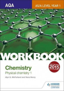 AQA AS/A Level Year 1 Chemistry Workbook: Physical Chemistry 1: 1 av Alyn G. McFarland og Nora Henry (Heftet)