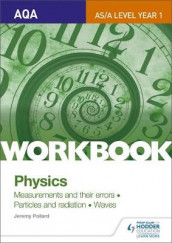 AQA AS/A Level Year 1 Physics Workbook: Measurements and their errors; Particles and radiation; Waves av Jeremy Pollard (Heftet)