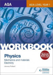 AQA AS/A Level Year 1 Physics Workbook: Mechanics and materials; Electricity av Jeremy Pollard (Heftet)