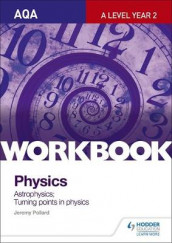 AQA A-Level Year 2 Physics Workbook: Astrophysics; Turning points in physics av Jeremy Pollard (Heftet)