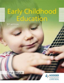 Early Childhood Education av Tina Bruce (Heftet)