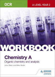 OCR A-Level Year 2 Chemistry A Workbook: Organic Chemistry and Analysis av John Older og Mike Smith (Heftet)