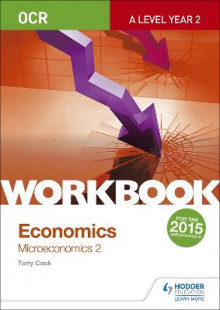OCR A-Level Economics Workbook: Microeconomics 2 av Terry L. Cook (Heftet)