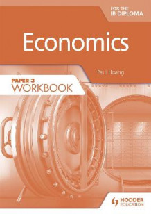 Economics for the IB Diploma Paper 3 Workbook av Paul Hoang (Heftet)