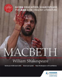 Globe Education Shakespeare: Macbeth for AQA GCSE English Literature av Globe Education (Heftet)