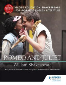 Globe Education Shakespeare: Romeo and Juliet for AQA GCSE English Literature av Globe Education (Heftet)