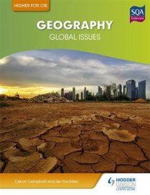 Higher Geography for CFE: Global Issues av Ian Geddes og Calum Campbell (Heftet)