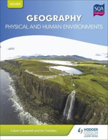 Higher Geography for CFE: Physical and Human Environments av Ian Geddes og Calum Campbell (Heftet)