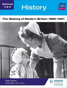National 4 & 5 History: The Making of Modern Britain 1880-1951 av Claire Wood (Heftet)