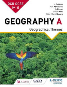 OCR A GCSE Geography: Geographical Themes av Jo Debens, Simon Ross, Joan Payne og Alan Parkinson (Heftet)