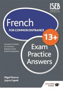 French for Common Entrance 13+ Exam Practice Answers av Nigel Pearce og Joyce Capek (Heftet)