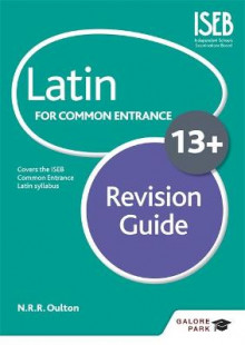 Latin for Common Entrance 13+ Revision Guide av N. R. R. Oulton (Heftet)